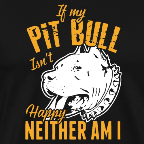 if my pitbull is not happy nether am i