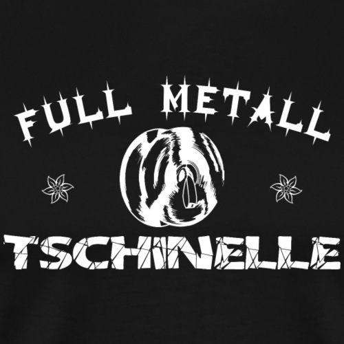 full-metall-tschinelle - Männer Premium T-Shirt
