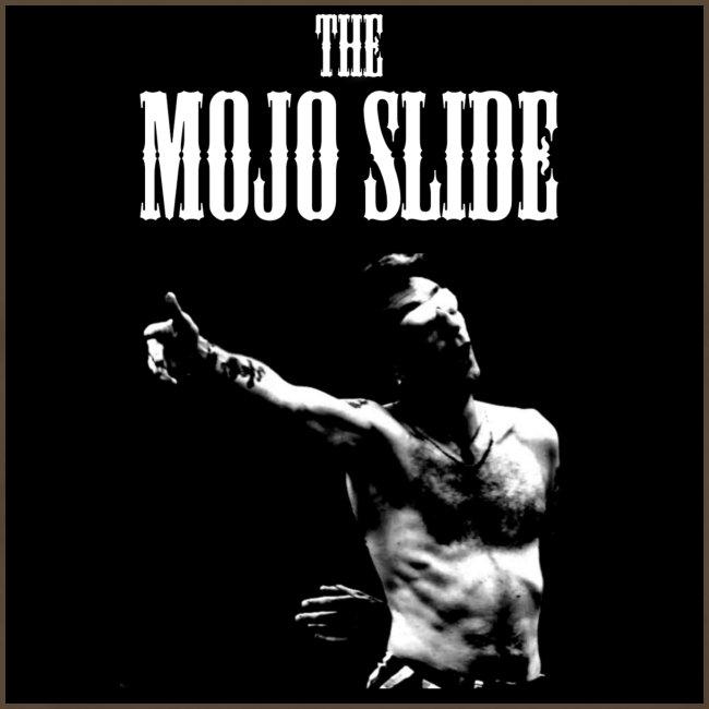 The Mojo Slide - Design 1