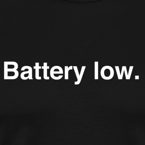 Battery Low - Men's Premium T-Shirt