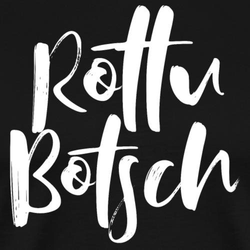ROTTUBOTSCH - Männer Premium T-Shirt