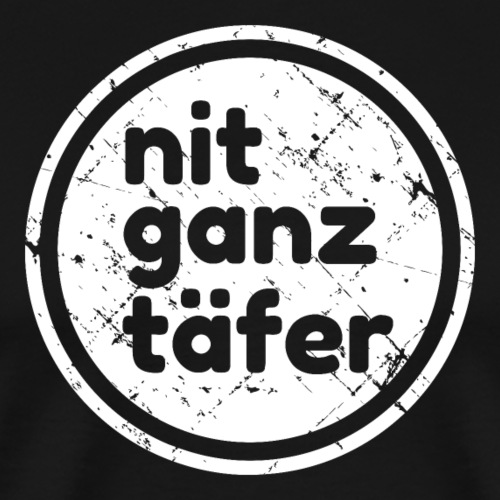 NIT GANZ TÄFER - Männer Premium T-Shirt