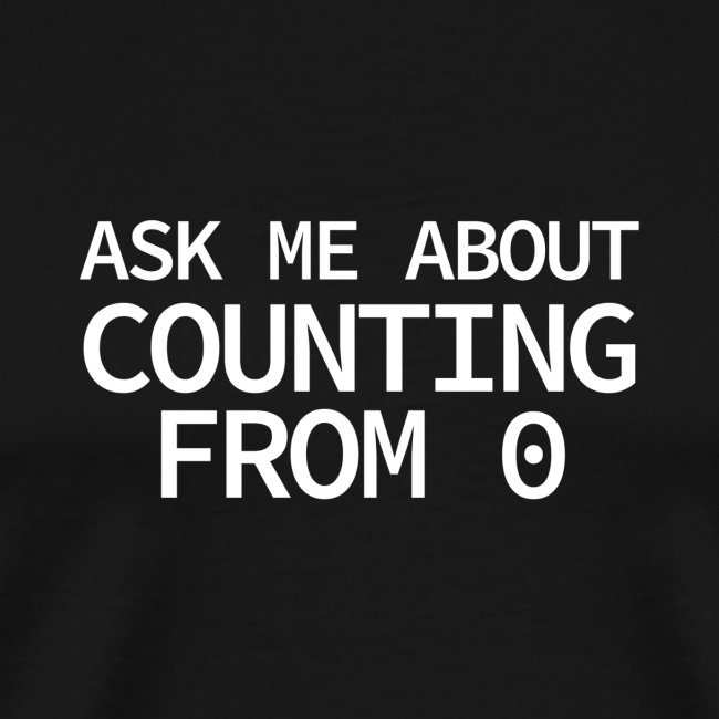 Counting From 0 - Programmer's Tee