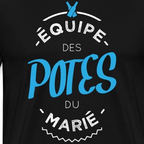 Équipe des potes du marié - T-shirt Premium Homme