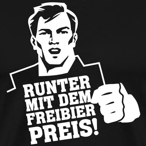 Runter mit dem Freibierpreis! - Männer Premium T-Shirt
