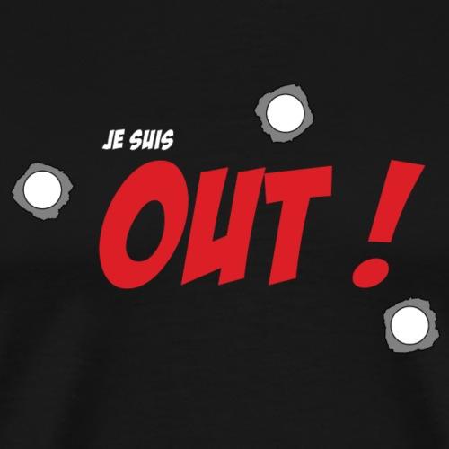 Je suis OUT ! (Texte Blanc) - T-shirt Premium Homme