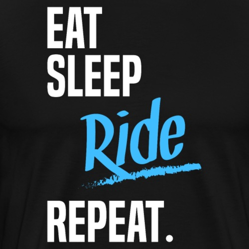 EAT SLEEP RIDE - 2 - T-shirt Premium Homme