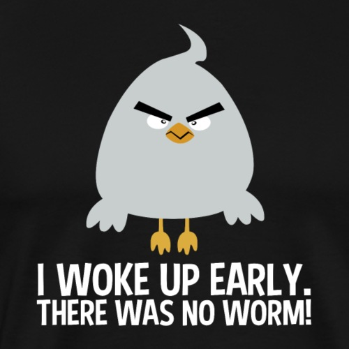 I woke up early. There was no worm! v3 - Männer Premium T-Shirt