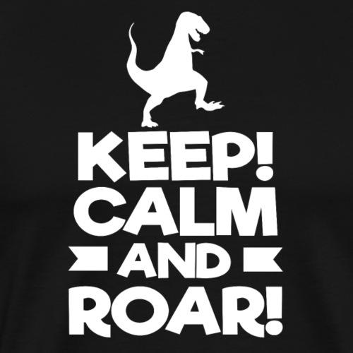 Keep Calm and Roar T-Rex - Männer Premium T-Shirt