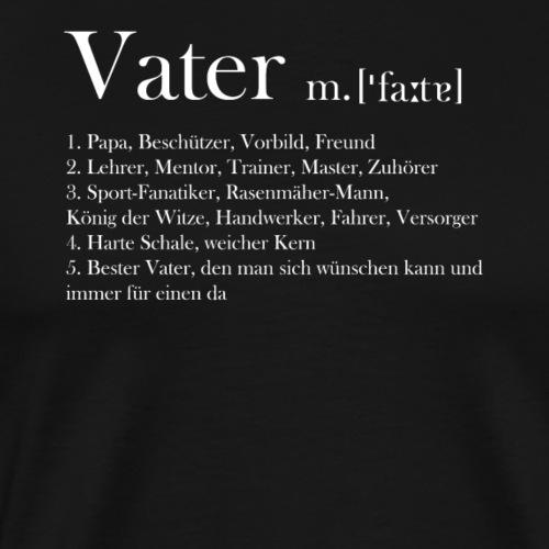 Vatertag, Geburtstag Geschenkidee - Vater - Männer Premium T-Shirt