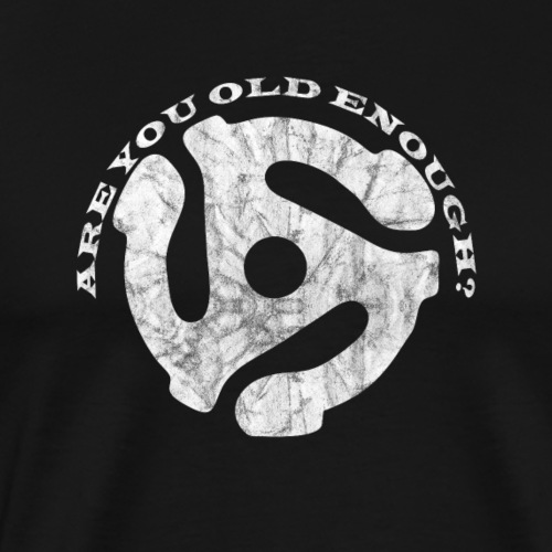 Are You Old Enough? Vintage - Männer Premium T-Shirt
