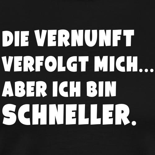 Die Vernunft (Spruch) - Männer Premium T-Shirt