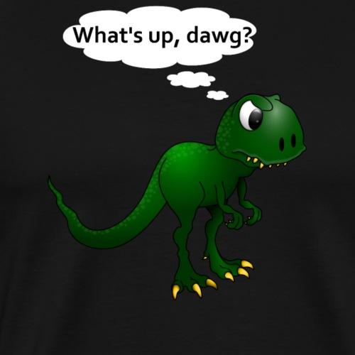 Dinosaurier T-rex What's up, dawg? english #1 - Männer Premium T-Shirt
