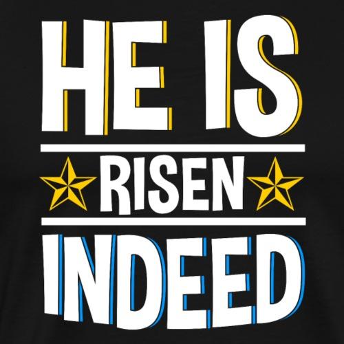 He is risen indeed - Ostern - Männer Premium T-Shirt