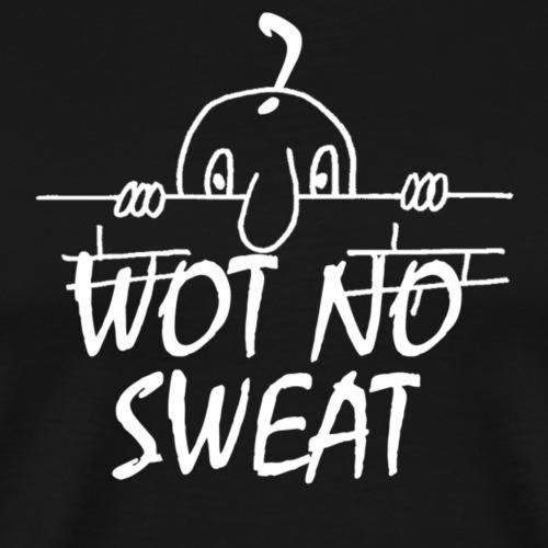 WOT NO SWEAT - Men's Premium T-Shirt