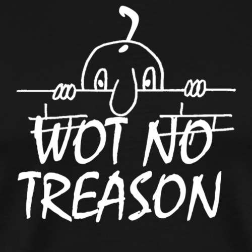 WOT NO TREASON - Men's Premium T-Shirt