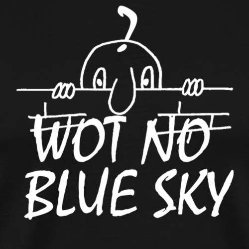 WOT NO BLUE SKY - Men's Premium T-Shirt