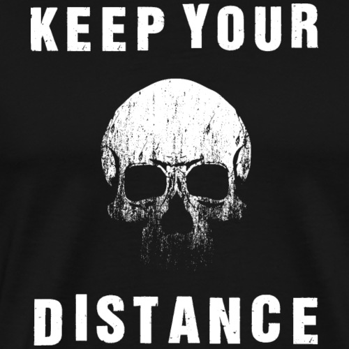 SOCIAL DISTANCING SKULL KEEP YOUR DISTANCE - Men's Premium T-Shirt