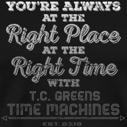 Right Place, Right Time - Black Shirts - Männer Premium T-Shirt