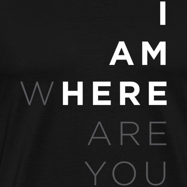 I am here where are you – Geschenkidee für Freunde