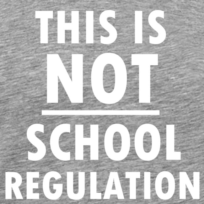 Not School Regulation