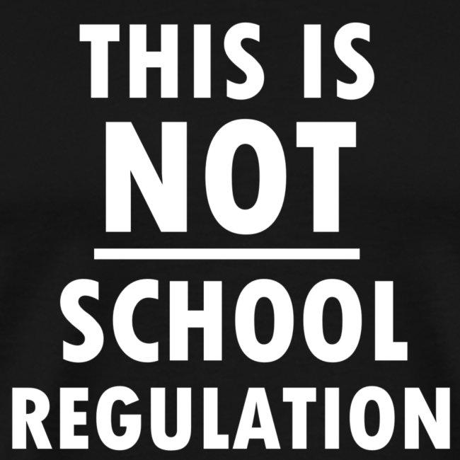 Not School Regulation