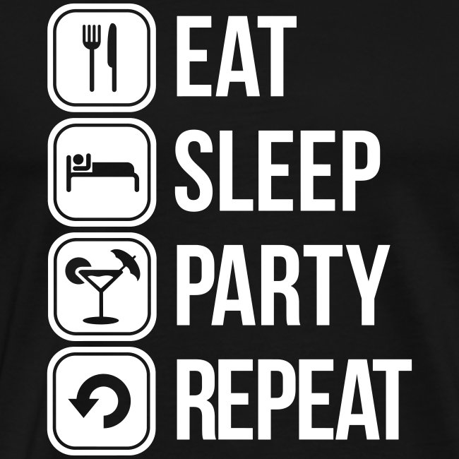 eat sleep party repeat