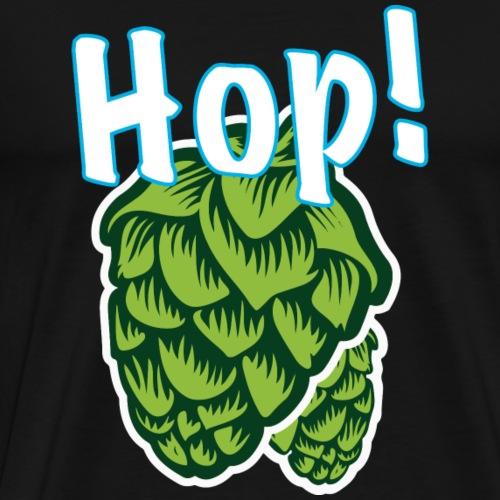 Hop! - Mannen Premium T-shirt