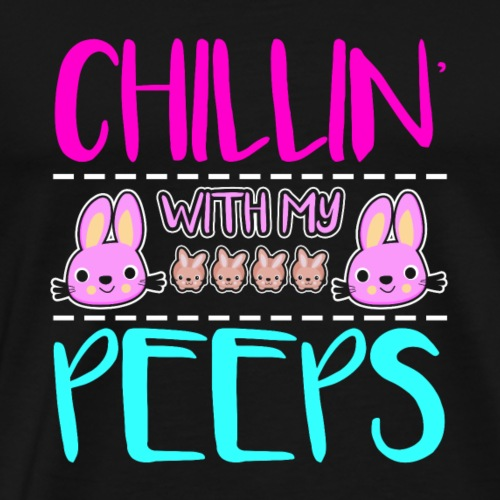 Chilling with my Peeps - Männer Premium T-Shirt