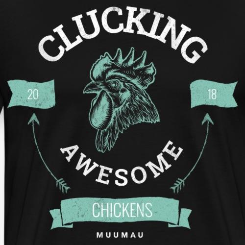 Clucking Awesome II - Miesten premium t-paita