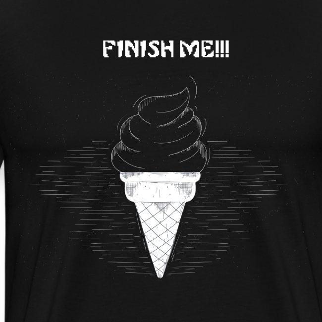 FINISH ME ICE CREAM