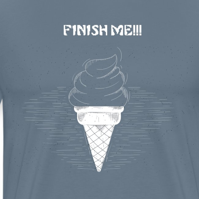FINISH ME ICE CREAM