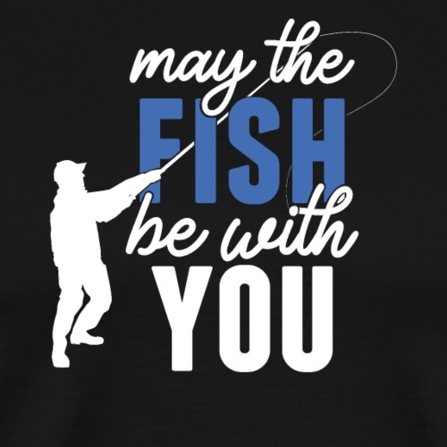 Angeln may the fish be with you (Weiß / Blau) - Männer Premium T-Shirt