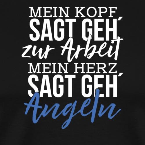 Mein Herz sagt geh' Angeln (Weiß / Blau) - Männer Premium T-Shirt
