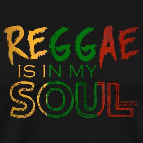 REGGAE IS IN MY SOUL - Männer Premium T-Shirt