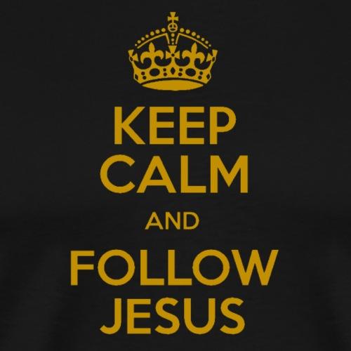 Keep Calm and Follow Jesus christliche mode - Männer Premium T-Shirt