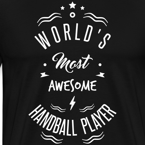 World's most awesome handball player - T-shirt Premium Homme