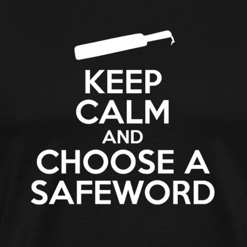 Keep Calm And Choose A Safeword - Men's Premium T-Shirt