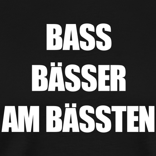 Bass Bässer am Bässten Subwoofer Subs Tanzen Party - Männer Premium T-Shirt