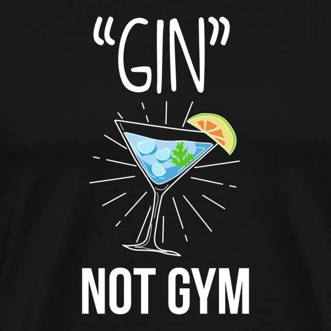 GIN not gym - funny gift idea