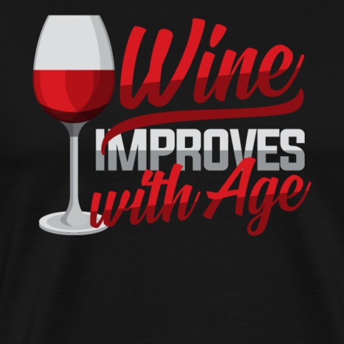 Wine improves with time - Men's Premium T-Shirt