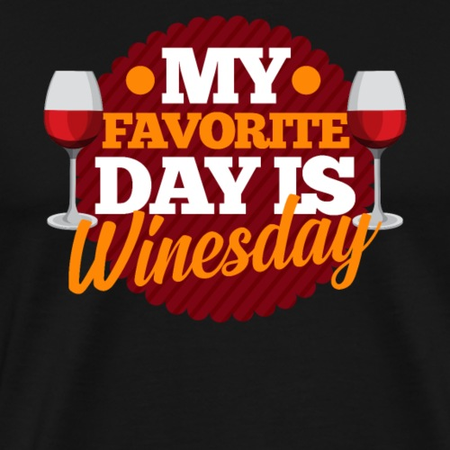 Favorite Day is Wine Tag - Funny Gift Idea - Men's Premium T-Shirt
