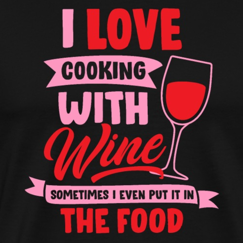 Cooking with wine - Funny gift idea - Men's Premium T-Shirt