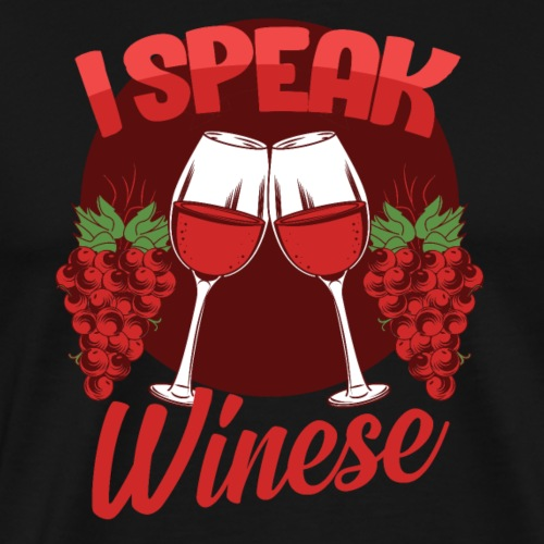 I speak wine fluently - gift idea - Men's Premium T-Shirt
