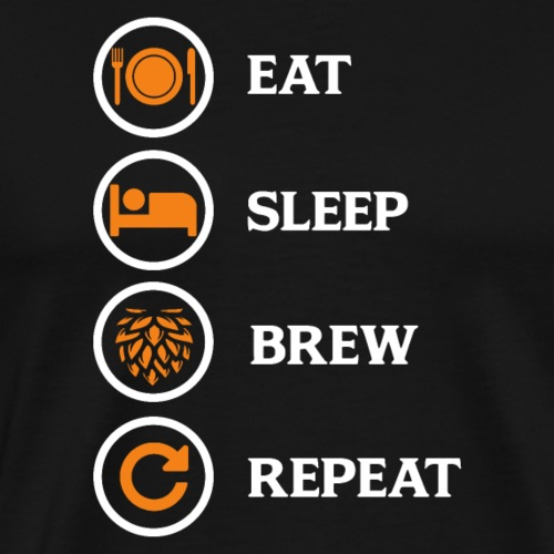 Eat Sleep Brew Repeat Brewers Gift - Men's Premium T-Shirt