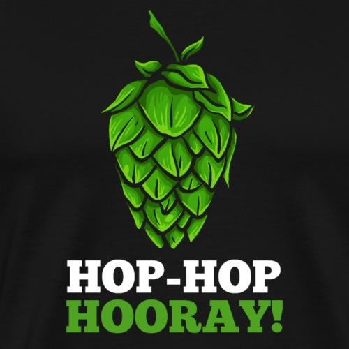 Hop Hop Hooray! Hops / beer fan - Men's Premium T-Shirt