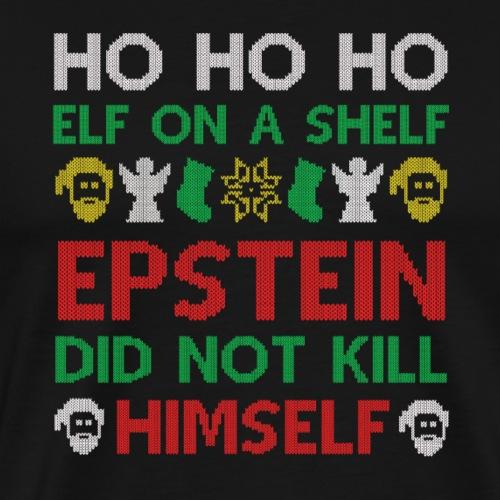 Epstein didn't kill himself ugly christmas sweater - Männer Premium T-Shirt