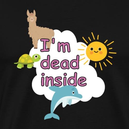 I'm dead inside lustiges T-shirt - Männer Premium T-Shirt
