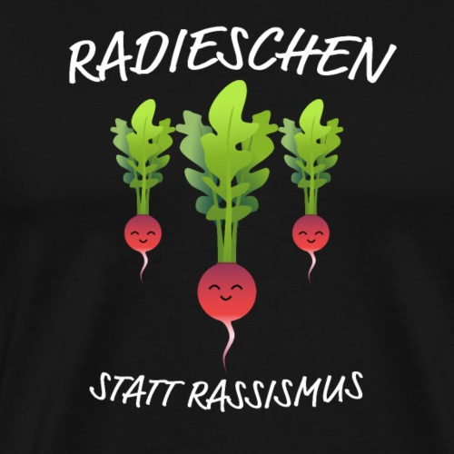 Radieschen Statt Rassismus Lustiges Gemüse - Männer Premium T-Shirt