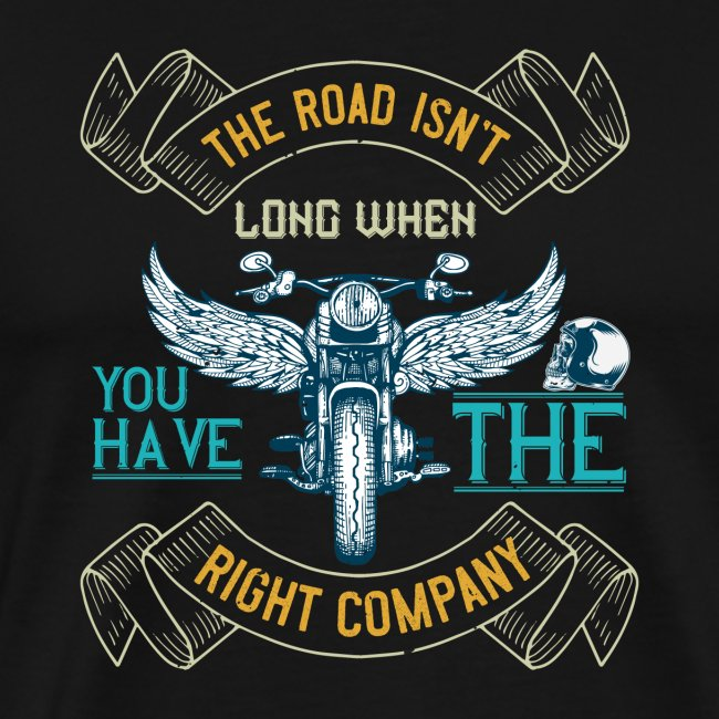 The road isn't long when you have the right compan